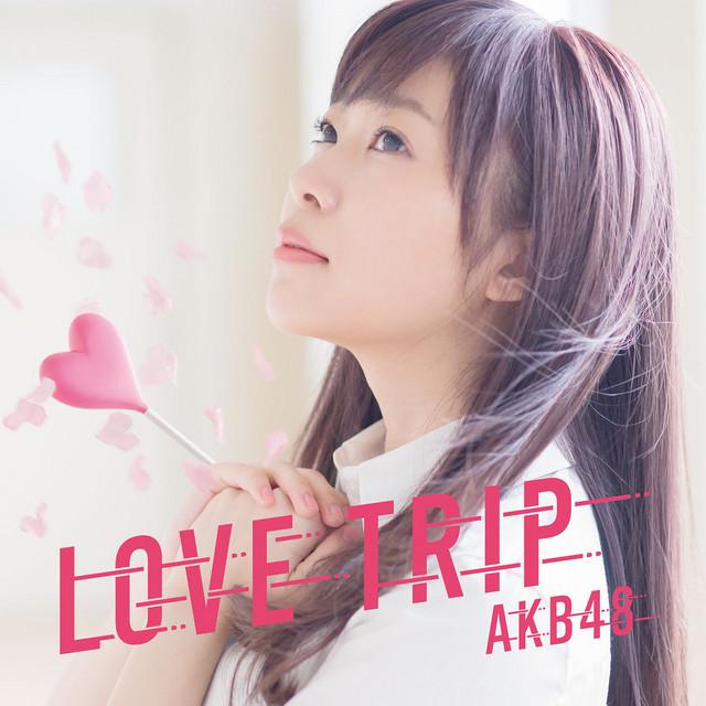 Love Trip (Type-A) - Single by AKB48 | Spotify