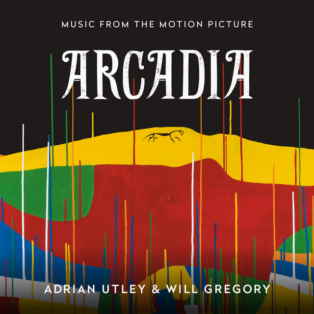 Arcadia (Music from the Motion Picture) – Adrian Utley & Will Gregory