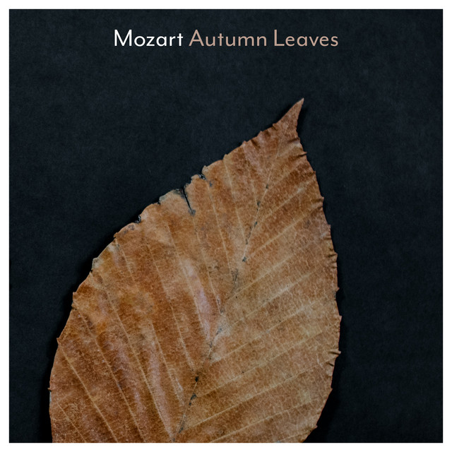 Mozart: Autumn Leaves