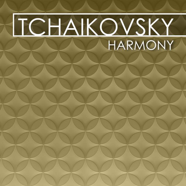 Tchaikovsky - Harmony