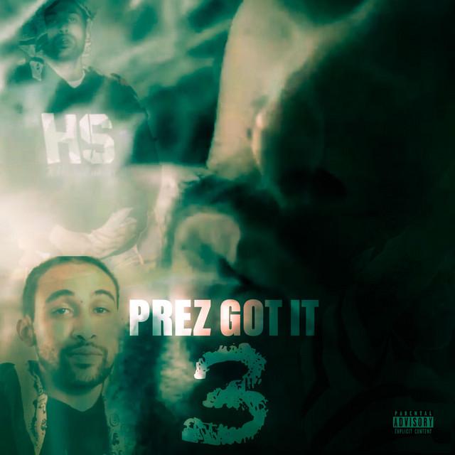 PREZ GOT IT 3