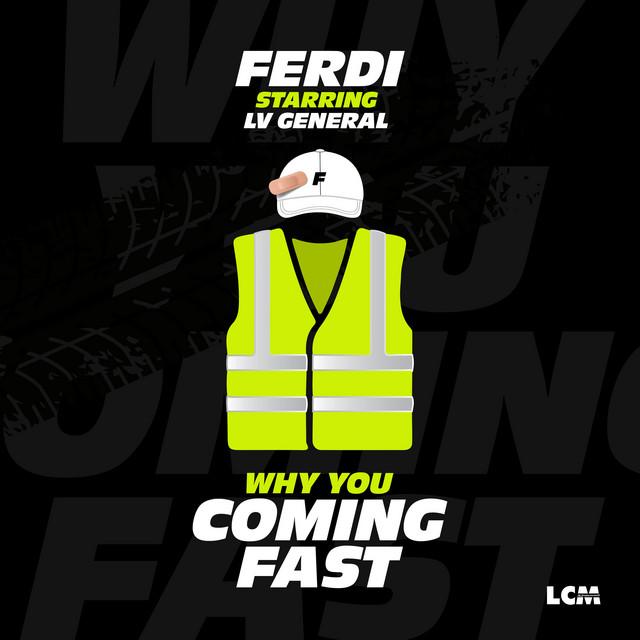Ferdi Coming Fast