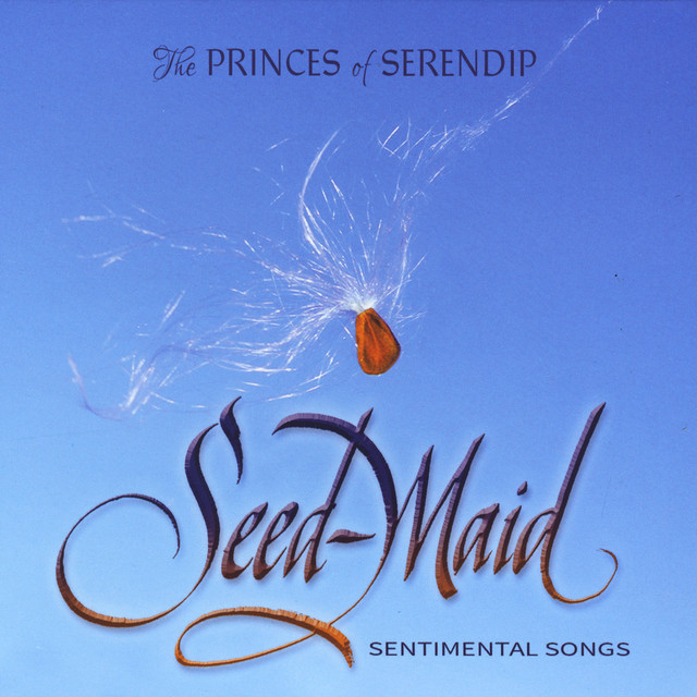 Seed-Maid by The Princes Of Serendip