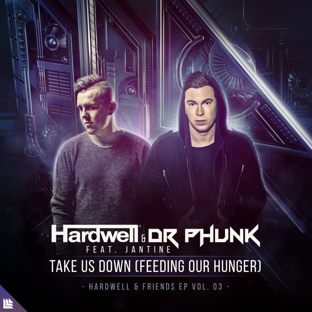 Hardwell & Dr Phunk & Jantine - Take Us Down (Feeding Our Hunger)