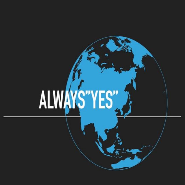 """ALWAYS""""YES"""""""