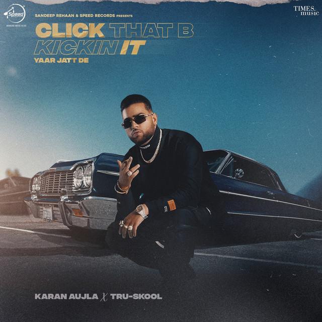 Click That B Kickin It (Yaar Jatt De)