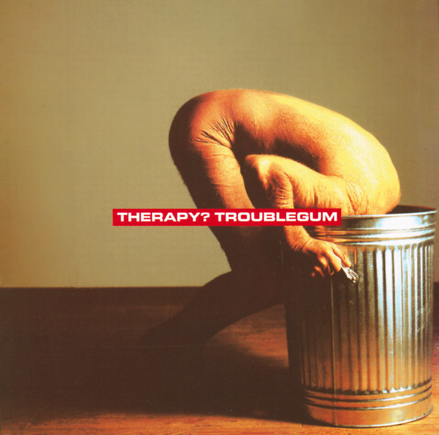 Therapy?  Troublegum :Replay
