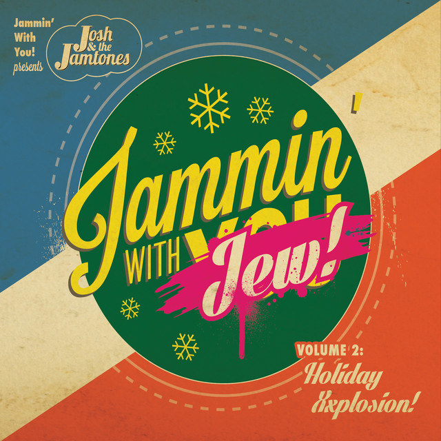 Jammin' With Jew!, Vol. 2: Holiday Xxplosion! by Josh & the Jamtones