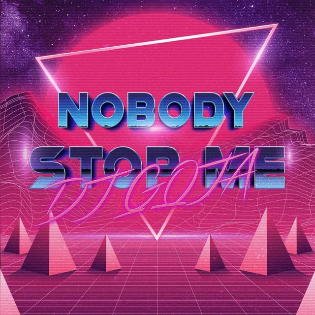 Nobody Stop Me