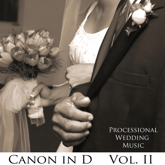 Processional Wedding Music: Canon in D, Vol. 2