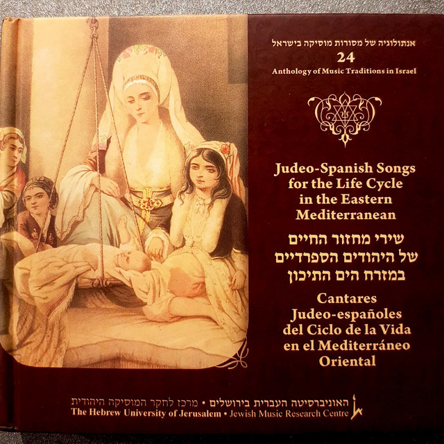 Judeo-Spanish Songs for the Life Cycle in the Eastern Mediterranean