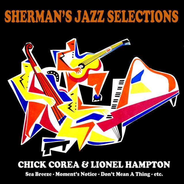 Sherman's Jazz Selection: Chick Corea