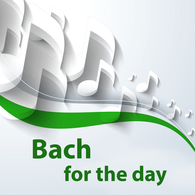 Bach for the day