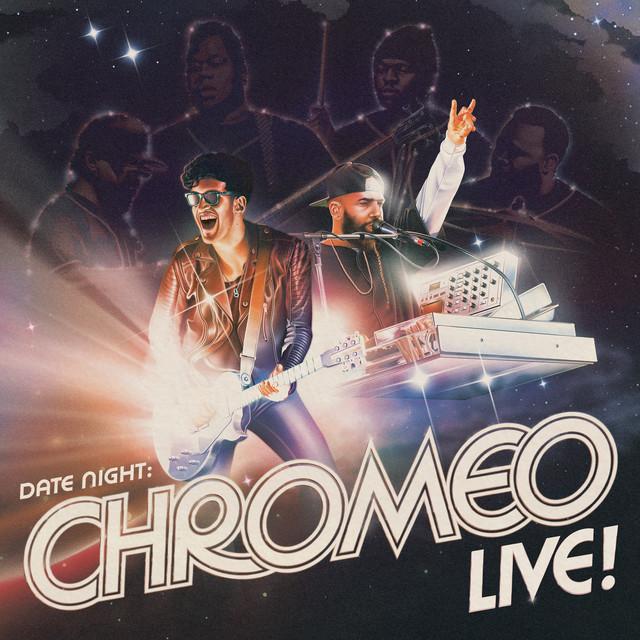 Date Night: Chromeo Live!
