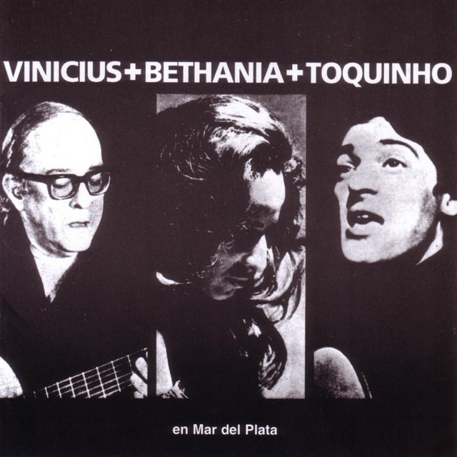 Vinicius + Bethania + Toquinho en Mar del Plata (Live)
