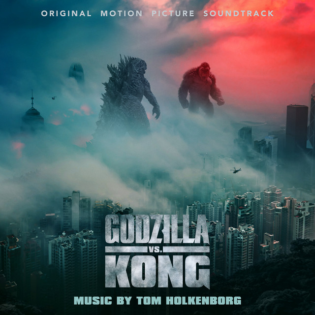 Godzilla vs. Kong (Original Motion Picture Soundtrack)