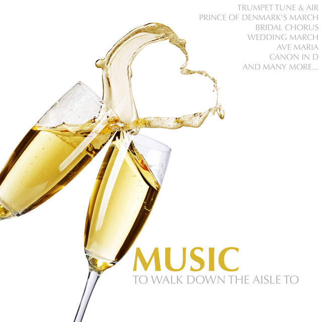 Songs To Walk Down The Isle To: Music To Walk Down The Aisle To By Various Artists On Spotify