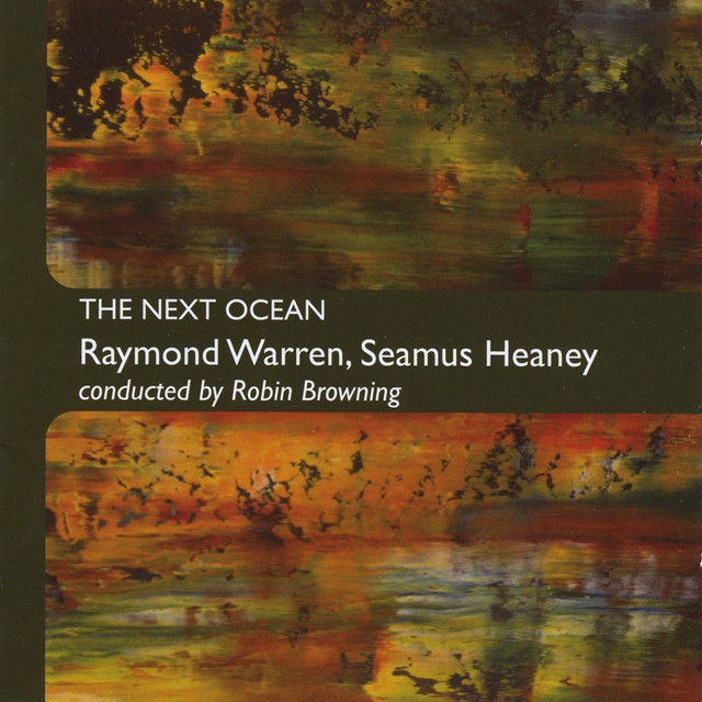 Raymond Warren, Robin Browning & Seamus Heaney
