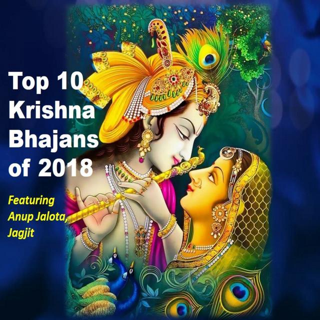 Top 10 Krishna Bhajans Of 2018 Album By Anup Jalota Jagjit Singhal Spotify