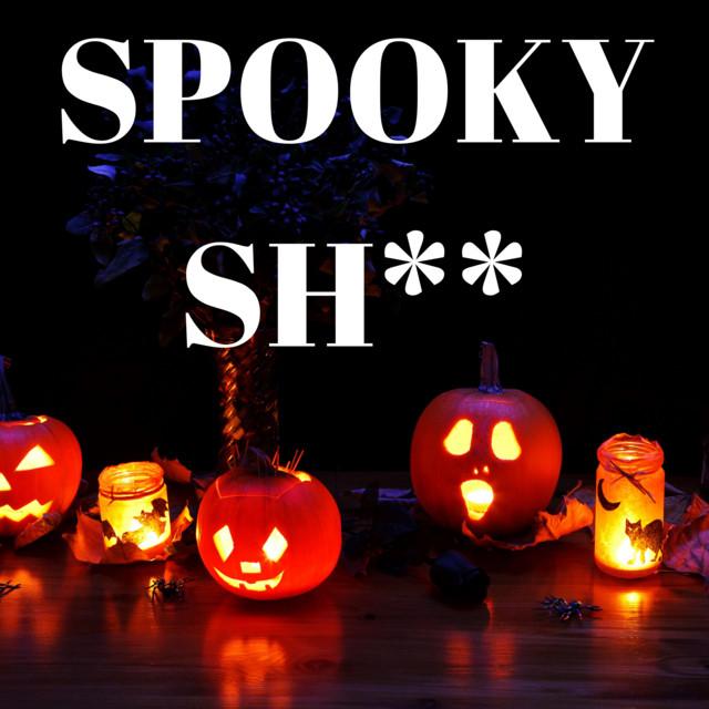 Spooky Sh**