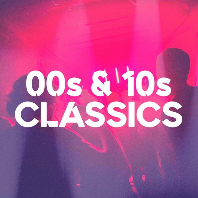 00s & 10s Classics