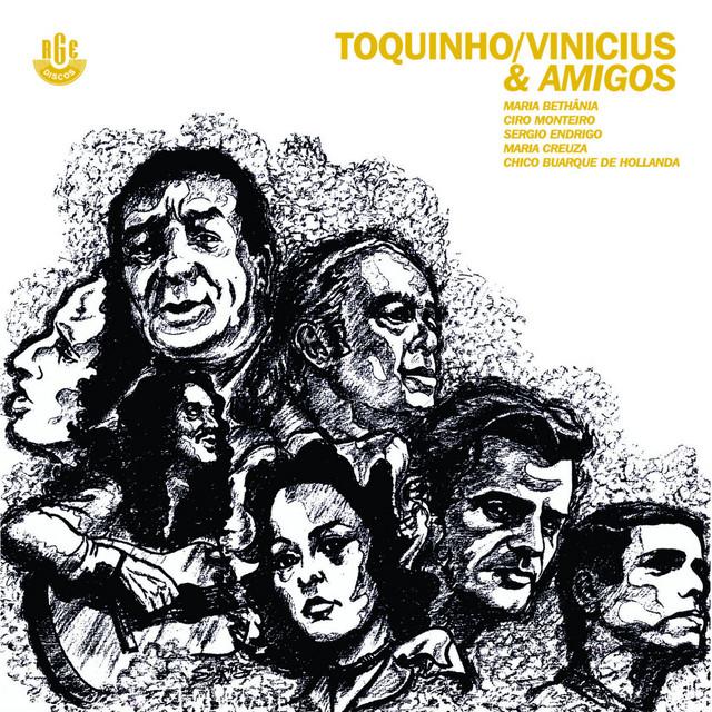 Toquinho, Vinicius & Amigos