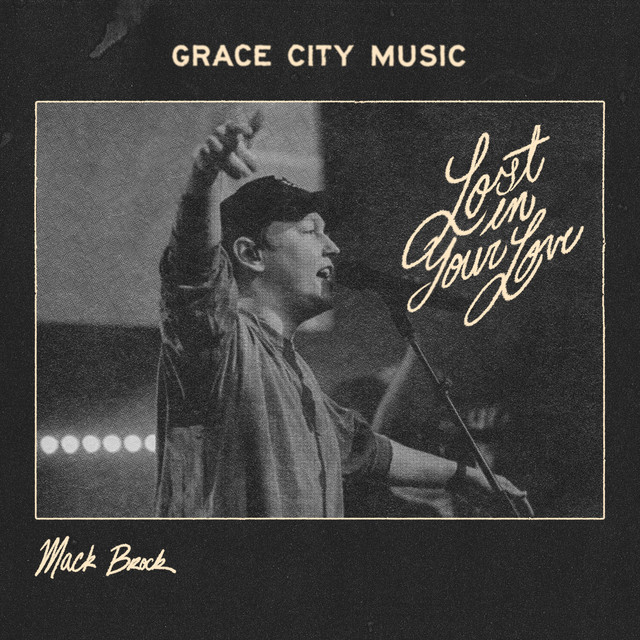 Grace City, Mack Brock - Lost In Your Love (Live)