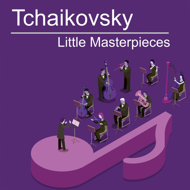 Tchaikovsky Little Masterpieces