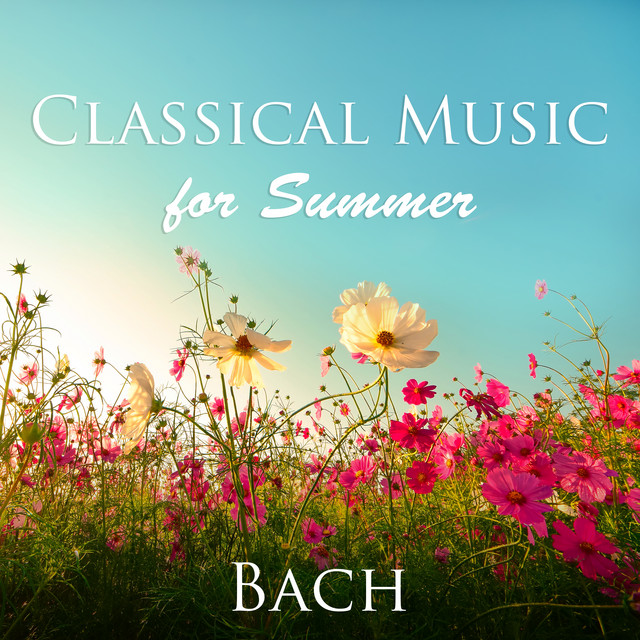 Classical Music for Summer: Bach