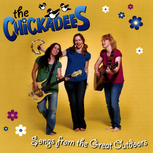 Songs From The Great Outdoors by The Chickadees