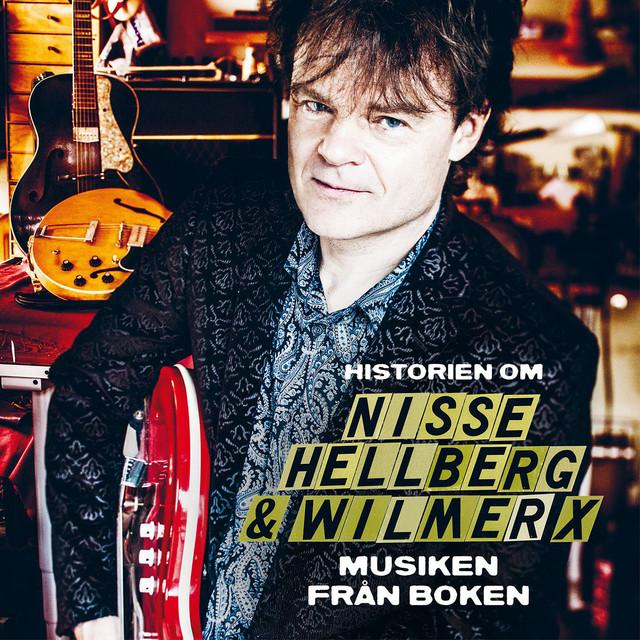 Historien om Nisse Hellberg & Wilmer X - musiken från boken