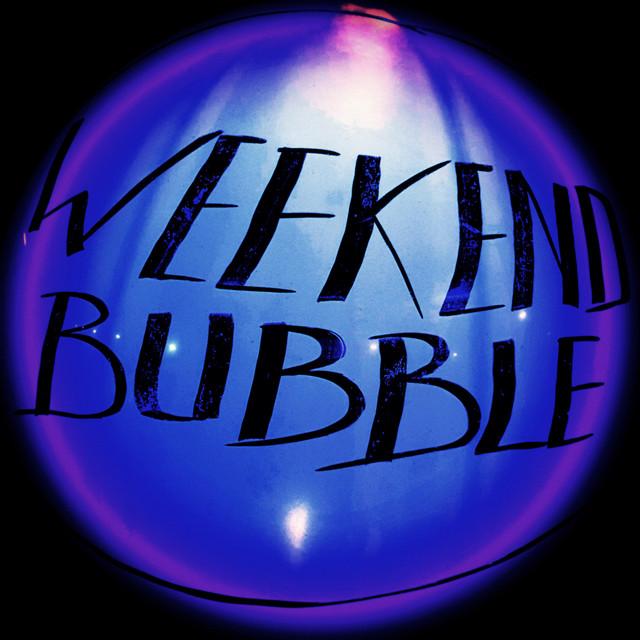 WeekendBubble