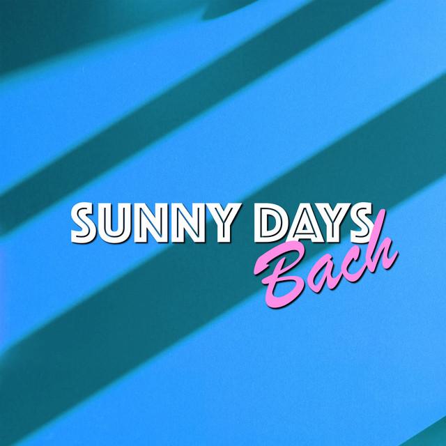 Sunny Days: Bach