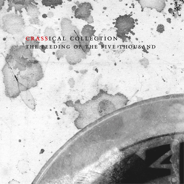 Crass  Feeding Of The Five Thousand (Crassical Collection) :Replay