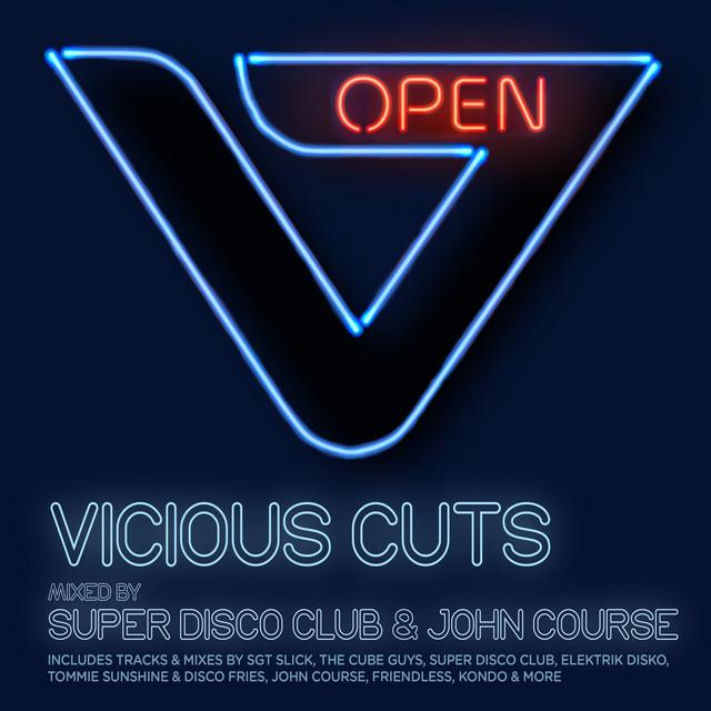 Vicious Cuts: Open (Mixed by Super Disco Club & John Course)