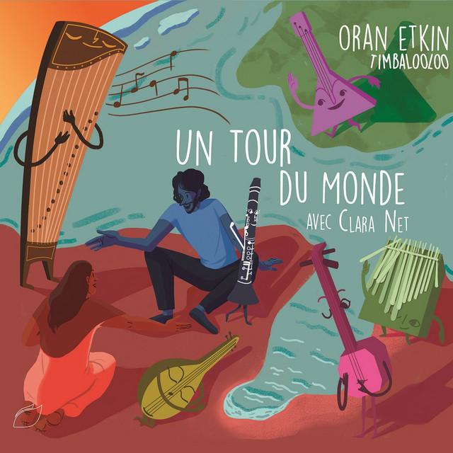 Un tour du monde avec Clara Net (Timbalooloo) by Oran Etkin