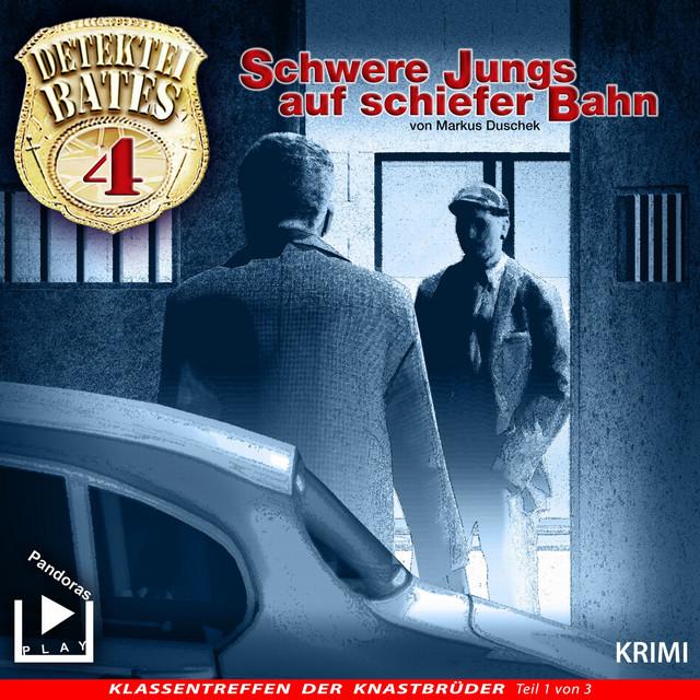 Detektei Bates 04 - Schwere Jungs auf schiefer Bahn Cover