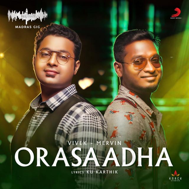 Orasaadha - Madras Gig