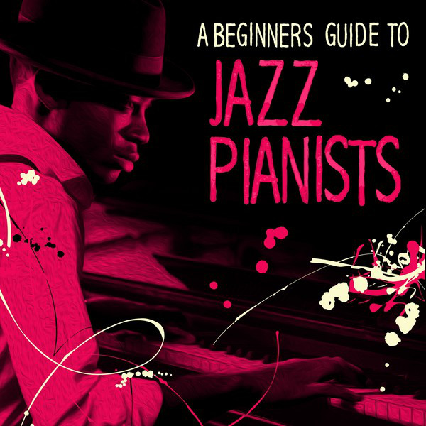 A Beginners Guide to Jazz Pianists