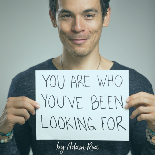 You Are Who You've Been Looking For