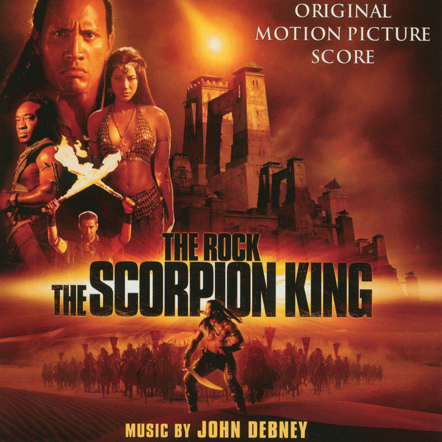 The Scorpion King (Original Motion Picture Score) - Official Soundtrack