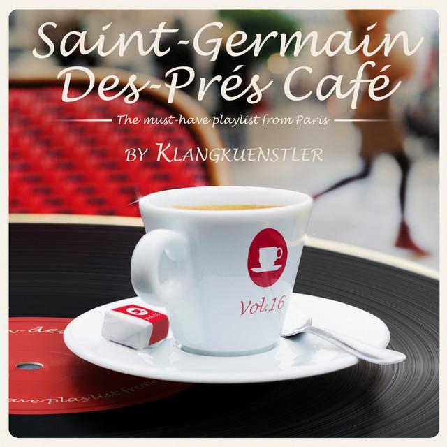 Saint-Germain-des-Prés Café Vol. 16 by KlangKuenstler