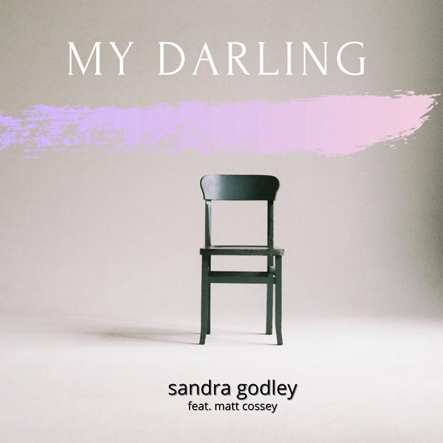 Sandra Godley, Matt Cossey - My Darling