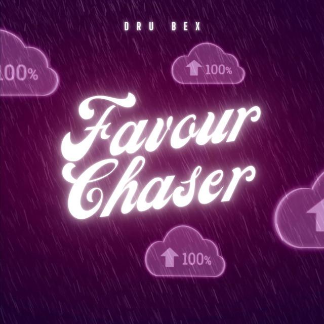 Dru Bex - Favour Chaser