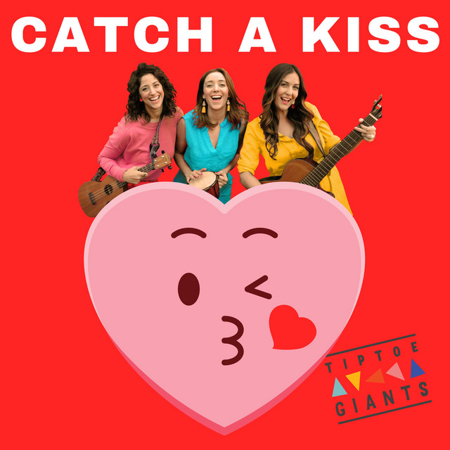 Catch a Kiss by Tiptoe Giants