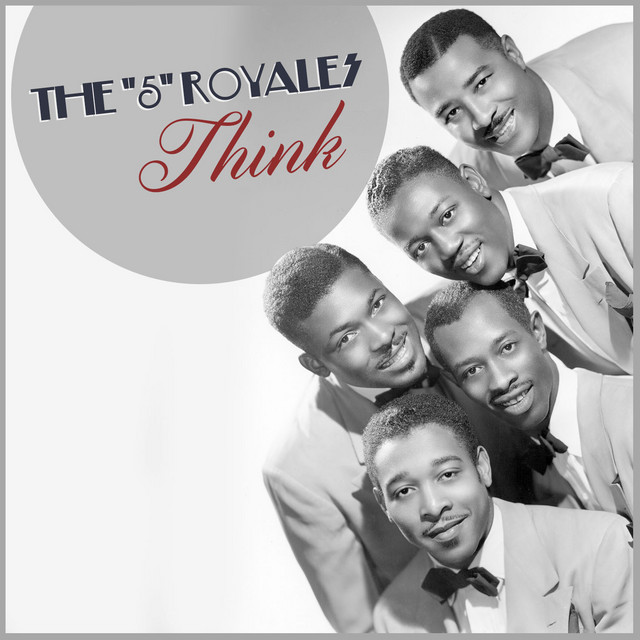 """Think, a song by The """"5"""" Royales on Spotify"""