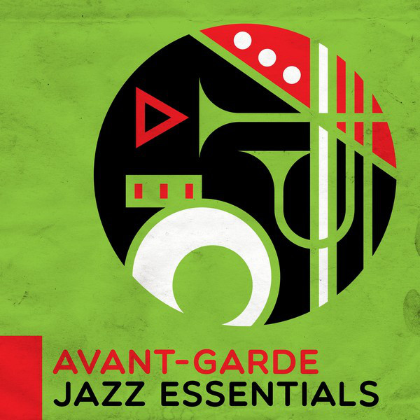 Avant-Garde Jazz Essentials