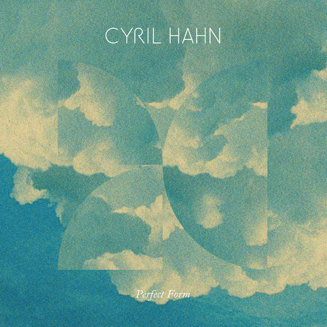 Perfect Form EP by Cyril Hahn on Spotify