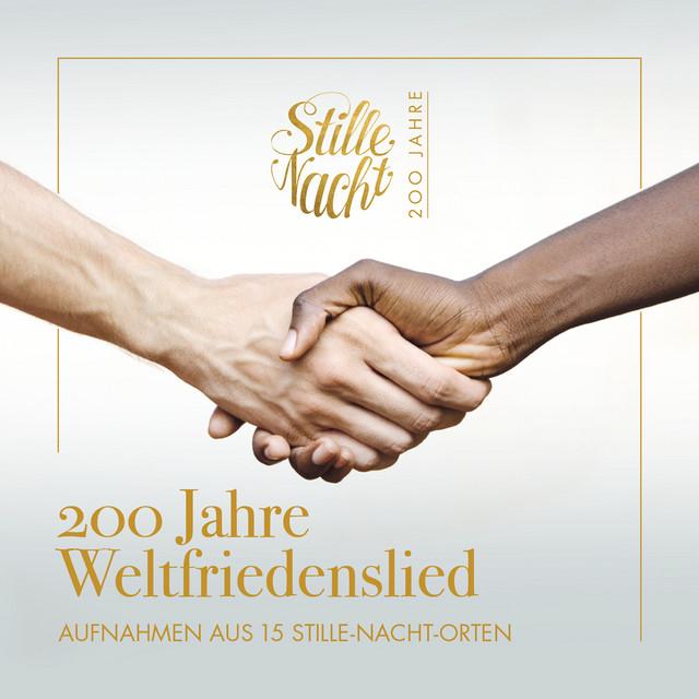 200 Jahre Weltfriedenslied: Stille Nacht! Heilige Nacht!