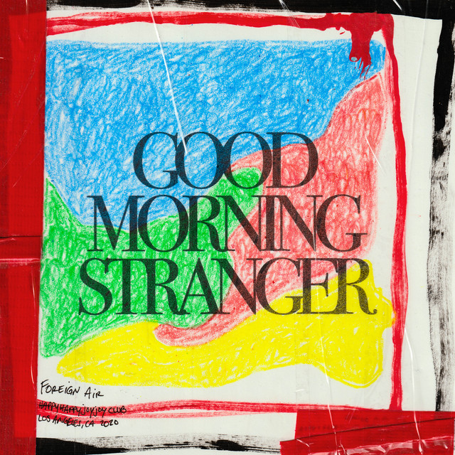 Album cover for Good Morning Stranger by Foreign Air